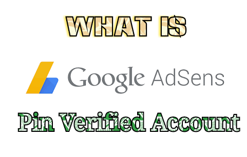 What is pin verified adsense account, how to verify adsense address
