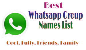 best whatsapp group names list for fully, cool, friends, family, friends, girls, boyes