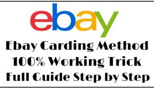 Ebay Carding Method Latest 100% Working Trick