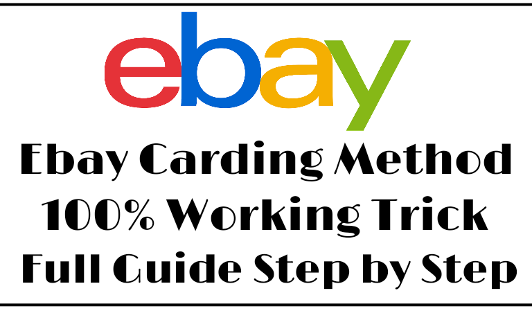 Ebay Carding Method Latest 100% Working Trick